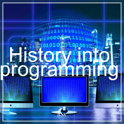 "Says the word""History into programming"" has three monitor screens with science computer style designed in the backgrouns"